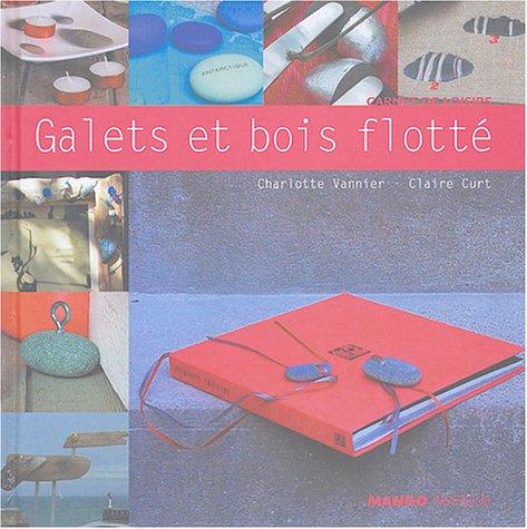 Galets et bois flotte t l charger gratuit pdf epub for Livre technique bois flotte