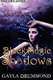Black Magic Shadows: A Discord Jones Novel (Volume 5)