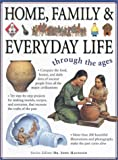 Home, Family & Everyday Life (Through The Ages) (0754808165) by Fiona Macdonald