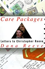 Care Packages: Letters to Christopher Reeve from Strangers and Other Friends