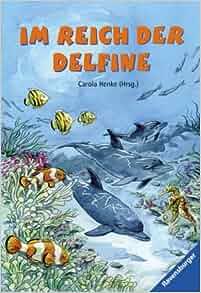Im reich der delfine carola henke 9783473542949 amazon for Carola henke