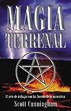 Magia terrenal: El arte de trabajar con las fuerzas de la naturaleza (Spanish Edition) (0738705721) by Cunningham, Scott
