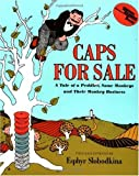 Caps for Sale: A Tale of a Peddler, Some Monkeys and Their Monkey Business (Reading Rainbow Books)