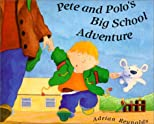 Pete & Polos Big School Adventure
