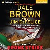 Drone Strike: Dale Browns Dreamland Series, Book 15