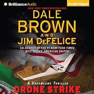 Drone Strike: Dale Brown's Dreamland Series, Book 15 | [Dale Brown, Jim DeFelice]