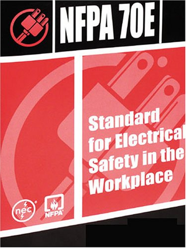 Electrical Safety Requirements for Employee Workplaces - Natl Fire Protection Assn - B0000APDM3 - ISBN: B0000APDM3 - ISBN-13: