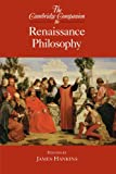 The Cambridge Companion to Renaissance Philosophy (Cambridge Companions to Philosophy)
