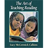 The Art of Teaching Reading ~ Lucy McCormick Calkins