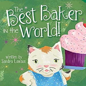 The Best Baker in the World! | [Sandra Lawson]