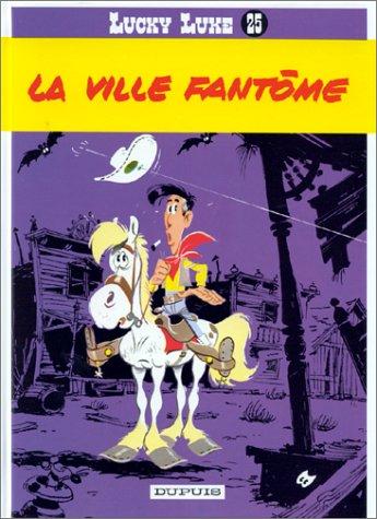 Lucky Luke T.25 : La Ville Fantôme  Morris  Goscinny, Rene, BANDE DESSINEE