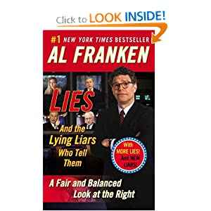 And the Lying Liars Who Tell Them - Al Franken