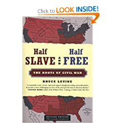 Half Slave and Half Free, Revised Edition: The Roots of Civil War by Bruce Levine
