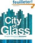 City of Glass: Douglas Coupland's Van...