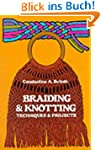 Braiding and Knotting: Techniques and...