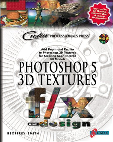 Photoshop 5 3D Textures f/x and design: The Premier Resource for Creating 3D Digital Realities by Producing Photorealistic Image Maps