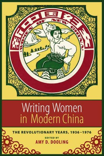 Writing Women in Modern China: The Revolutionary Years,...