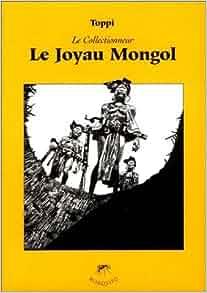 Le Collectionneur 1 : le joyau mongol: 9782908551181: Amazon.com