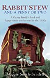 Rabbit Stew And A Penny Or Two: A Gypsy Family's Hard and Happy Times on the Road in the 1950s (English Edition)