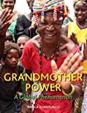 Grandmother Power: A Global Phenomenon by Paola Gianturco (Sep 18 2012)