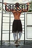 Des Recettes de Repas de Haute Performance pour le CrossFit: Augmenter les Muscles et Reduire les Lipides pour Devenir Plus Rapide, Plus Fort et Plus Mince