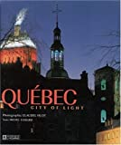 img - for Quebec: City of Lights by Claudel Huot (2004-01-01) book / textbook / text book