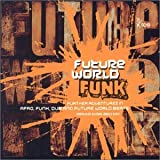 echange, troc Future World Funk - Volume 2