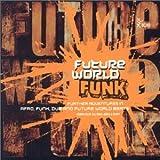 echange, troc Future World Funk - Volume 2