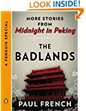 The Badlands: More Stories from Midnight in Peking (A Penguin Special)