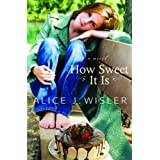 How Sweet It Isby Alice J. Wisler