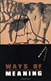 Ways of Meaning - 2nd Edition: An Introduction to a Philosophy of Language