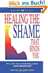 Healing the Shame That Binds You (Rec...