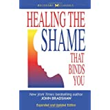 Healing the Shame that Binds You (Recovery Classics) ~ John Bradshaw