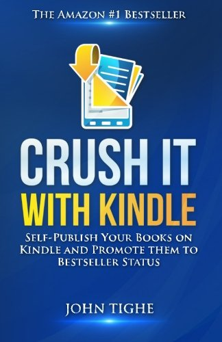 Crush It with Kindle: Self-Publish Your Books on Kindle and Promote them to Bestseller Status (Books On Positioning compare prices)