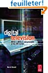 Digital Television: Satellite, Cable,...