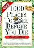 1000 Places to see before you die - Die Lebensliste f�r den Weltreisenden - Patricia Schultz