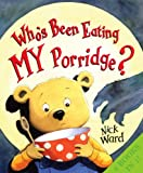 A Wolf at the Door and Who's Been Eating My Porridge (0439950570) by Ward, Nick