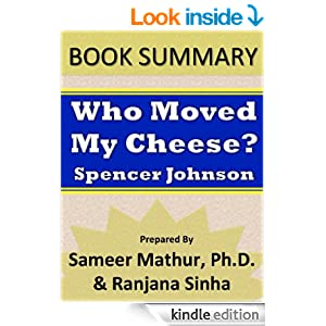 summary of the book who moved my cheese by spencer johnson Who moved my cheese by dr spencer johnson  but i better not get too attached to this cheese because eventually this cheese will disappear this book.