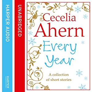 Cecelia Ahern Short Stories: The Every Year Collection Audiobook
