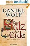 Das Salz der Erde: Historischer Roman...