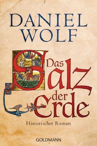 Das Salz der Erde: Historischer Roman