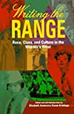 img - for Writing the Range: Race, Class, and Culture in the Women's West book / textbook / text book