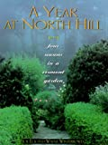 img - for A Year at North Hill : Four Seasons in a Vermont Garden book / textbook / text book