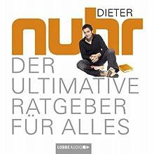 Der ultimative Ratgeber für alles (       gekürzt) von Dieter Nuhr Gesprochen von: Dieter Nuhr