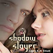 Shadow Slayer: The Shadow Series, Book 2 | Laura A. H. Elliott