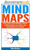Mind Maps: Faster Notes, Better Memory, Improve  Problem Solving, Learn More, And Supercharge Your Creativity (English Edition)