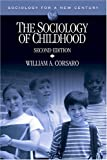 The Sociology of Childhood (0761987517) by William A. Corsaro