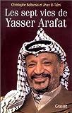 echange, troc Christophe Boltanski, Jihan el-Tahri - Les sept vies de Yasser Arafat