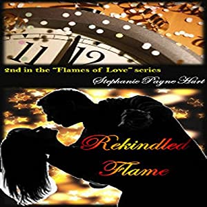 Rekindled Flame: Flames of Love | [Stephanie Hurt]