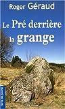 echange, troc Geraud Roger - Pré Derrière la Grange (le)